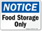 OSHA Notice Food Storage Only Sign