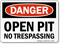 Open Pit No Trespassing Danger Sign
