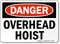 Danger Overhead Hoist Sign
