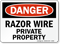 Razor Wire Private Property Danger Sign