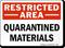 Restricted Area Quarantine Materials Sign