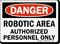 Danger Robotic Authorized Personnel Sign