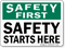 Safety First Starts Here Sign
