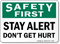 Safety First Stay Alert Sign