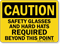Caution: Safety Glasses Hard Hats Required Sign