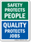 Safety Protects People, Quality Protects Job Safety Sign