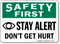 Safety First Stay Alert Don't Hurt Sign