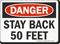 Stay Back 50 Feet OSHA Danger Sign