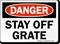 Stay Off Grate Danger Sign