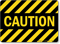 Caution with Stripes Sign
