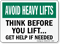 Think Before You Lift Avoid Heavy Lifts Sign