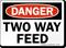 Danger Two Way Feed OSHA Danger Sign