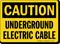 OSHA Caution Underground Electric Cable Sign