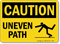 Uneven Path OSHA Caution Sign