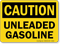 Unleaded Gasoline Caution Sign
