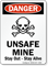 Unsafe Mine Stay Out Stay Alive Danger Sign