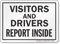 Visitors And Drivers Must Report Inside Sign