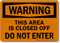 Area Closed Off Do Not Enter Sign