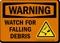 Watch For Falling Debris Warning Sign