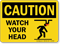 Watch Your Head OSHA Caution Sign