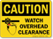 Watch Overhead Clearance OSHA Caution Sign