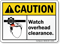 Watch Overhead Clearance ANSI Caution Sign