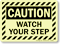Watch Your Step Glowing Sign