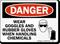 Danger Wear Goggles Rubber Gloves Chemicals Sign