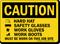 Wear Hardhat Safety Glasses, Gloves, Boots Sign