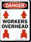 Danger Workers Overhead Sign
