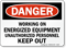 Working On Energized Equipment Danger Sign